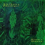 Album review: ANTHONY PHILLIPS – Slow Dance (Deluxe reissue)