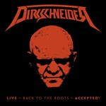 Album review: DIRKSCHNEIDER – Live – Back To The Roots – Accepted!
