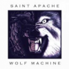 EP review: SAINT APACHE – Wolf Machine