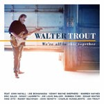 Album review: WALTER TROUT – We're All In This Together