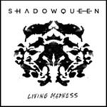 Album review: SHADOWQUEEN – Living Madness