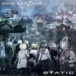 Album review: DAVE KERZNER – Static