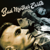 EP review: BAD MOTHER EARTH
