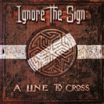 Album review: IGNORE THE SIGN – A Line To Cross