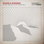 Album review: WILSON & WAKEMAN – The Sun Will Dance In Its Twilight Hour