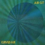 Album review: CURVED AIR – Air Cut (reissue)