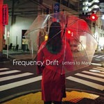 Album review: FREQUENCY DRIFT – Letters To Maro