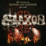 Album review: SAXON – 10 Years Of Denim And Leather Live 1990/The CD Hoard (reissues)