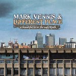 Album review: MARK VENNIS & DIFFERENT PLACE – A Beautiful Lie Or The Ugly Truth