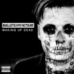 Album review: BULLETS AND OCTANE – Waking Up Dead