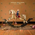 Album review: GRAHAM GOULDMAN – Love And Work