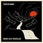 Album review: MARTIN BARRE – Roads Less Travelled