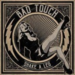 Album review: BAD TOUCH – Shake A Leg