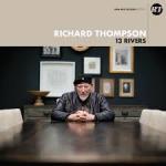 Album review: RICHARD THOMPSON – 13 Rivers