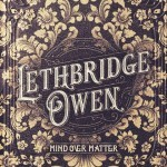 Album review: LETHBRIDGE OWEN – Mind Over Matter