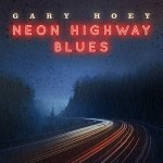 Album review: GARY HOEY – Neon Highway Blues