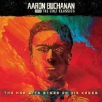 Album review: AARON BUCHANAN & THE CULT CLASSICS – The Man With Stars On His Knees