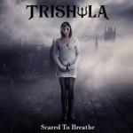 Album review: TRISHULA – Scared To Breathe
