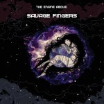 EP review: THE ENGINE ABOVE – Savage Fingers