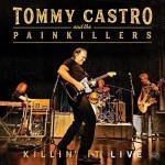 Album review: TOMMY CASTRO & THE PAINKILLERS – Killin' It Live
