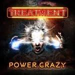 Album review: THE TREATMENT – Power Crazy