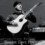 Album review: RITCHIE DAVE PORTER – Fast Train Rollin'