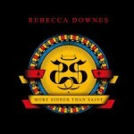 Album review: REBECCA DOWNES – More Sinner Than Saint
