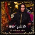 Album review: DANNY VAUGHN – Myths, Legends & Lies