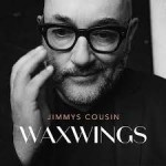 Album review: JIMMY'S COUSIN – Wax Wings