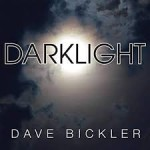 Album review: DAVE BICKLER – Darklight