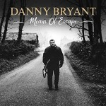 Album review: DANNY BRYANT – Means Of Escape