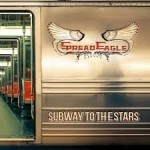 Album review: SPREAD EAGLE – Subway To The Stars