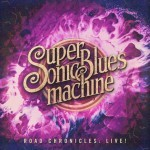 Album review: SUPERSONIC BLUES MACHINE – Road Chronicles: Live!