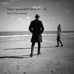 Album review: STEVE IGNORANT'S SLICE OF LIFE – Don't Turn Away