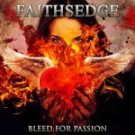 Album review: FAITHSEDGE – Bleed For Passion