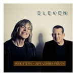 Album review: MIKE STERN – JEFF LORBER FUSION – Eleven