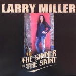 Album review: LARRY MILLER – The Sinner And The Saint