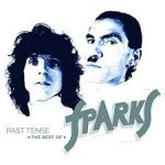 Album review: SPARKS – Past Tense: The Best Of Sparks