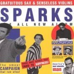 Album review: SPARKS – Gratuitous Sax & Senseless Violins