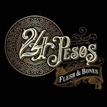 Album review: 24 PESOS – Flesh & Bones