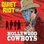 Album review: QUIET RIOT – Hollywood Cowboys