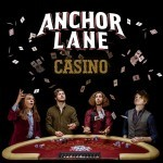 Album review: ANCHOR LANE – Casino