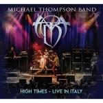 Album review: MICHAEL THOMPSON BAND – High Times, Live In Italy