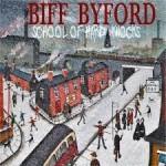 Album review: BIFF BYFORD – School Of Hard Knocks