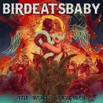 Album review: BIRDEATSBABY – The World Conspires