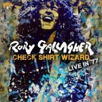 Album review: RORY GALLAGHER – Check Shirt Wizard – Live In '77