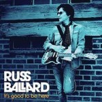 Album review: RUSS BALLARD – It's Good To Be Here