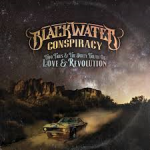 Album review: BLACKWATER CONSPIRACY – Two Tails & The Dirty Truth Of Love & Revolution