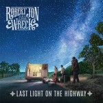Album review: ROBERT JON & THE WRECK – Last Light On The Highway