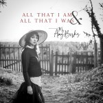 Album review: AMY BIRKS – All That I Am And All That I Was